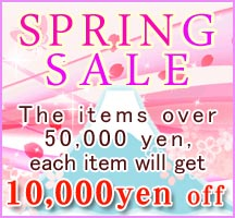 SPRING SPECIAL SALE!  The items over 50,000 yen,each item gets10,000yen off!